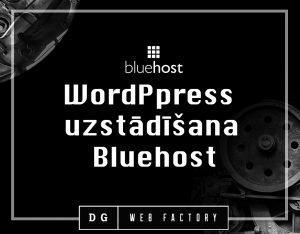 WordPress uzstādīšana uz Bluehost hostinga